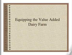 Equipping the Value Added Dairy Farm