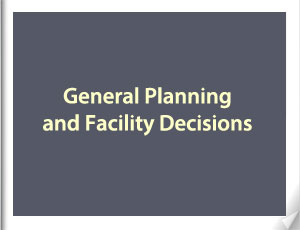 General Planning and Facility Decisions